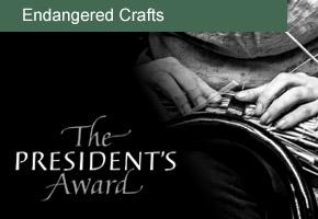 The President's Award for Endangered Crafts